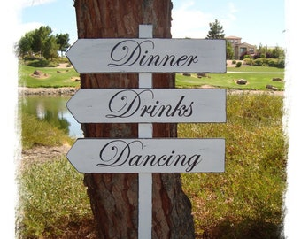 DiNNeR DrinKs DaNcinG Sign - DiReCTioNaL WeDDiNg SiGnS - Classic Style Font - Custom Wedding SIGNS - 4ft Stake