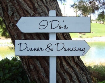 WeDDinG Sign - I Do's Sign - Dinner & Dancing Sign - MoDeRn STyLe LeTTeRiNg - Custom DiReCTioNaL WeDDiNg SiGnS - 4ft Stake