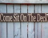 Deck sign, come sit on, Outdoor summertime porch, welcome family and friends, summer entertainment hand painted