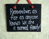 Normal family sign, crazy relatives, relatives insane, humor, funny next to kin