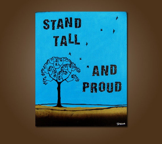 SALE Stand Tall and Proud- 16 x 20, Original Fine Art Modern Acrylic PAINTING by Shanna