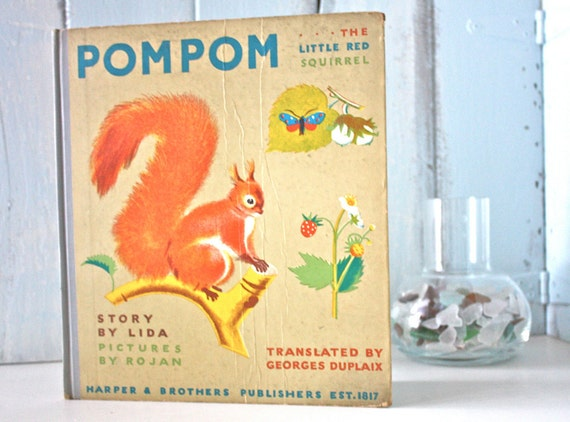 PoM PoM The Little Red Squirrel . Beautiful BooK . 1936