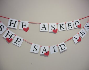 He Asked She Said Yes Wedding Engagement Banner - Ready to Ship - Black Red and White