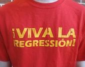 Viva La Regression T-Shirt