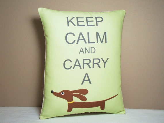 Dachshund Pillow - Keep Calm and Carry a Doxie in Fresh Celery