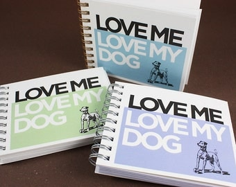 Mini Journal - Love Me, Love My Dog - Choose Your Color