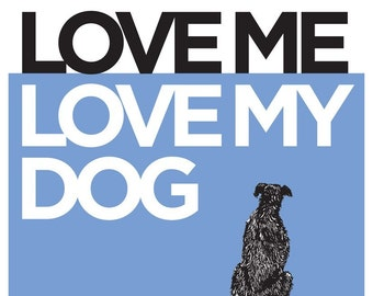 LOVE ME, LOVE MY DOG - 11x14 in Periwinkle