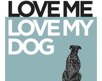 Love Me, Love My Dog - 5x7 Art Print