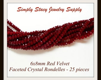 Dark Red Velvet Micro-Faceted Crystal Rondelles - 6x8mm - 25 pieces
