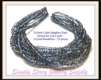 2x3mm Lt. Sapphire Zarit Gemstone Cut Fire Polished Czech Crystal Rondelles- 25 pieces