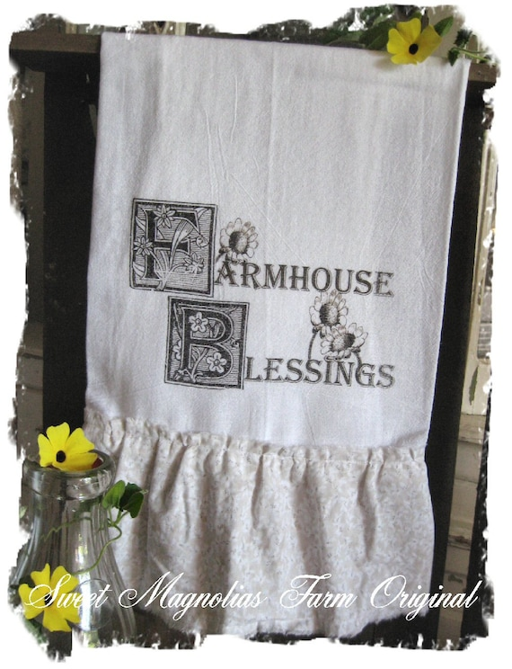 Flour Sack Kitchen Towel .Farmhouse Blessings ...for your Home, Farmhouse or Cottage