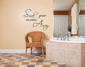 Soak your worries Away wall decal