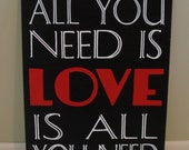 CUSTOM modern unique wooden sign All You Need Is Love BEATLES song verse wall plaque art perfect wedding anniversary gift