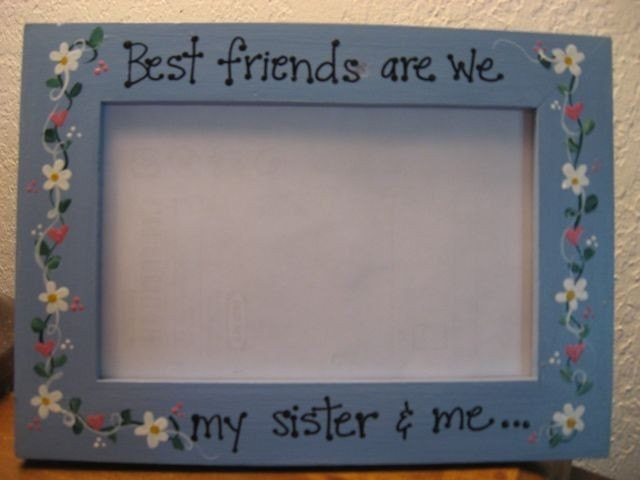 Best Friends Are We My Sister And Me Photo Picture Frame