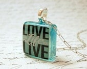 Love The Life You Live Pendant on Aqua Rustic Glass