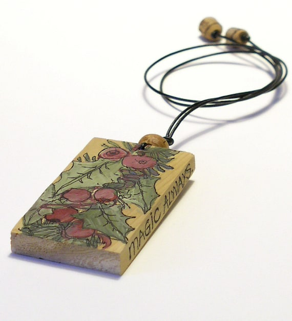 Holly and Berry Painted Wooden Ornament Necklace with Saying Believe in the Magic Always.