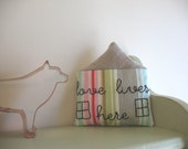 love lives here - small fabric house