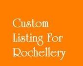 Custom Listing For Rochellery