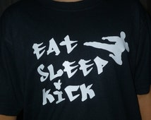 Karate Taekwondo shirt Eat Sleep Kick