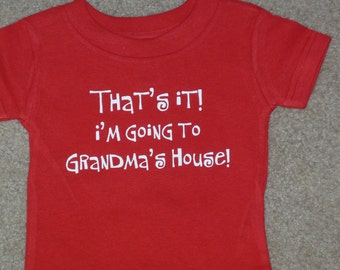Grandma's Little Shirt That's It I'm Going To Grandma's House Kids Tshirt