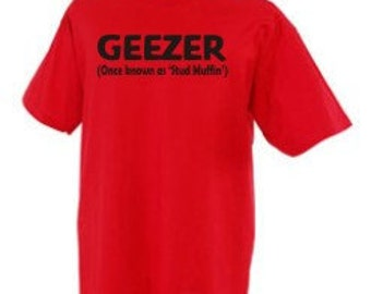 Over The Hill Geezer Birthday Shirt