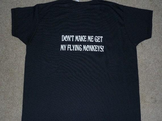 Dont Make Me Get My Flying Monkeys 2x Shirt Adult
