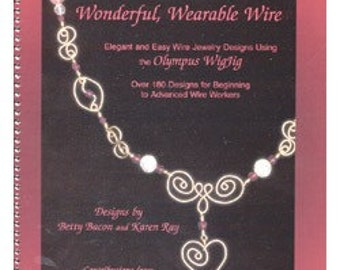 Wonderful Wearable Wire Instructional and Design Book