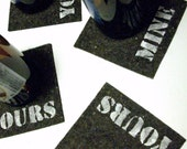 Mine Yours, Printed Felt Coasters, Set of 4