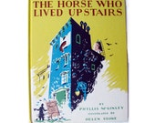 The Horse Who Lived Upstairs 1944 Phyllis McGinley Weekly Reader Hardcover Classic