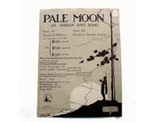 1920s Vintage Sheet Music for Piano .. Pale Moon an Indian Love Song 1924 Forster Edition Glick and Logan