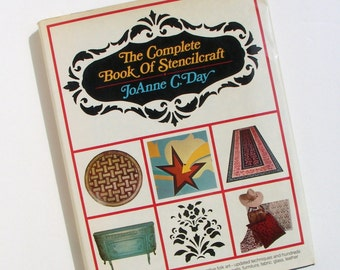 The Complete Book of Stencilcraft by JoAnne C. Day - Vintage, 1974