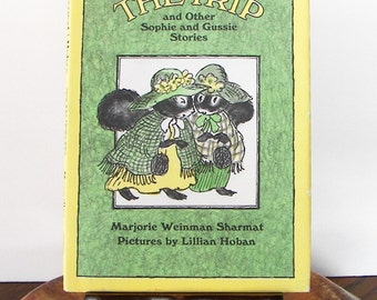 The Trip and Other Sophie and Gussie Stories - by Marjorie Weinman Sharmat, Pictures by Lillian Hoban - Vintage 1976