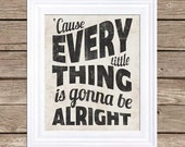Every Little Things is Gonna Be Alright - Typography Poster Inspirational Poster Motivational Poster