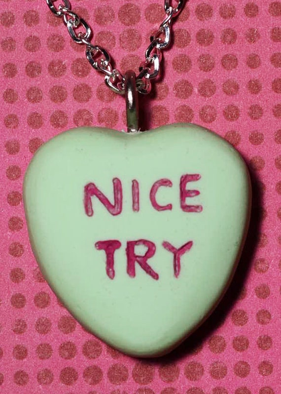 Anti Valentine Day Gift Candy Heart Creepy Cute Valentine Necklace  - Nice Try- green