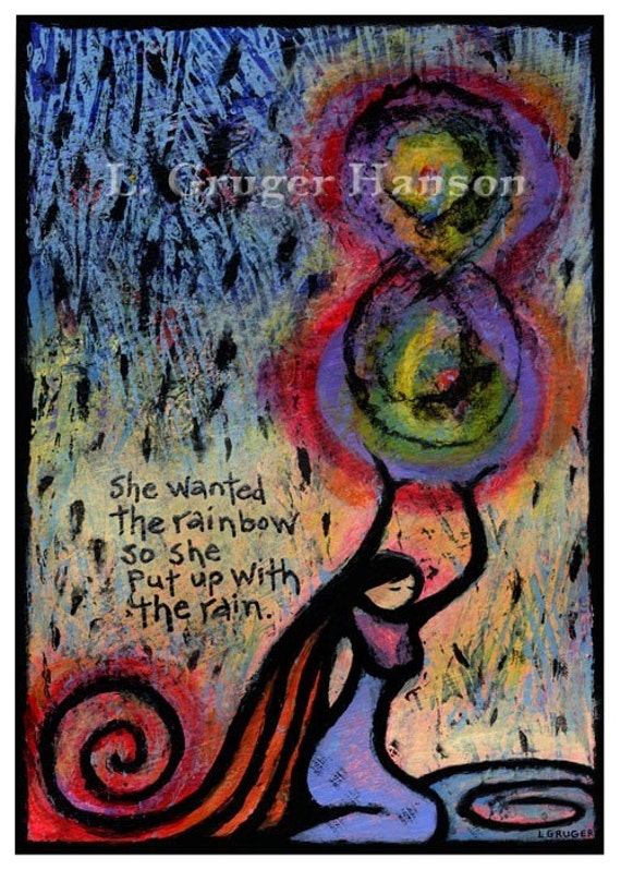 She Wanted the Rainbow, So She Put Up with the Rain - giclee print