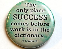 Success Only Comes Before Work In The Dictionary  - Button Pinback Badge 1 1/2 inch