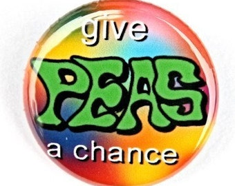 Give Peas A Chance - Pinback Button Badge 1 inch