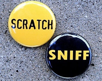 Scratch And Sniff Set of 2 - Buttons Pinbacks Badges 1 inch