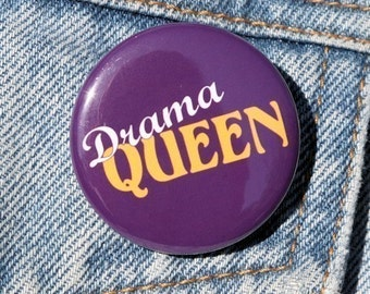 Drama Queen - Button Pinback Badge 1 1/2 inch