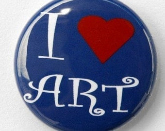 I Love Art - Button Pinback Badge 1 inch