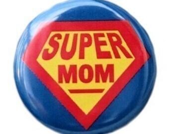 Super Mom - Pinback Button Badge 1 1/2 inch