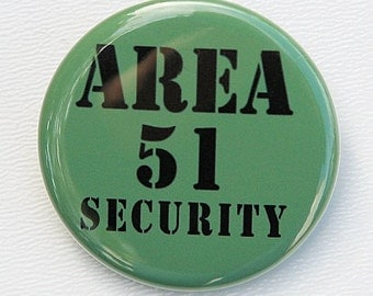 Area 51 Security - Button Pinback Badge 1 1/2 inch 1.5 - Flatback Magnet or Keychain