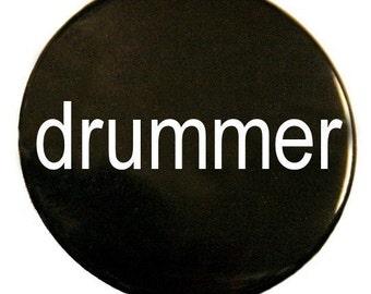 Drummer - Pinback Button Badge 1 1/2 inch - Magnet Keychain or Flatback