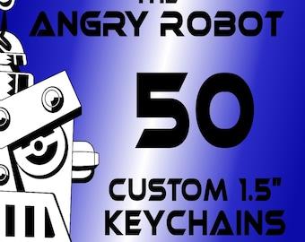 50 Custom Professionally Made 1 1/2 inch Keychains 1.50