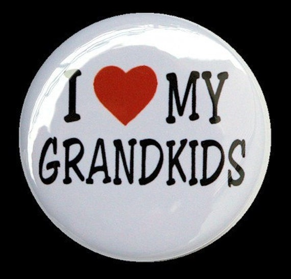I Love My Grandkids - Button Pinback Badge 1 1/2 inch