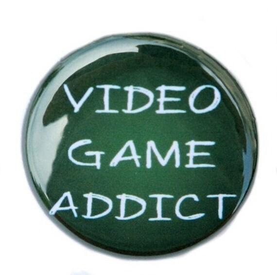 Video Game Addict - Pinback Button Badge 1 inch