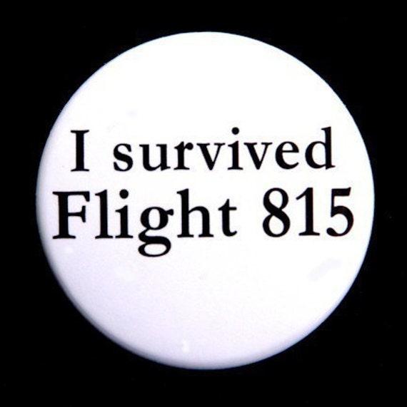 I Survived Flight 815 - Pinback Button Badge 1 1/2 inch