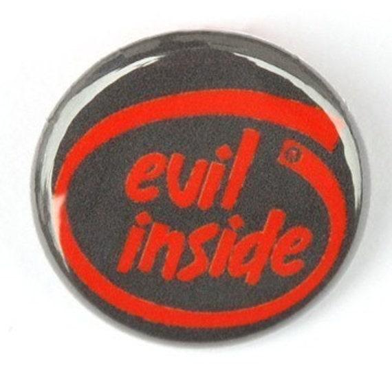 Evil Inside - Button Pinback Badge 1 inch