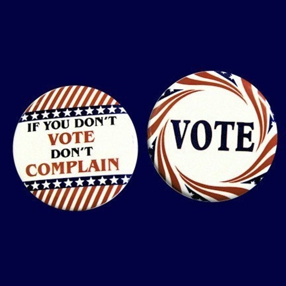 Voting Buttons Pinbacks Badges 1 1/2 inch Set of 2