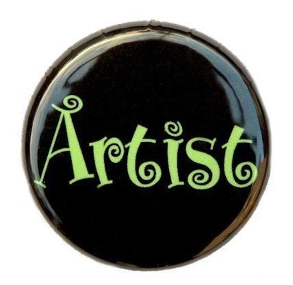 Artist - Button Pinback Badge 1 inch